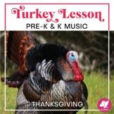 Pre-K, Kindergarten Thanksgiving Music Lesson Plan - Turkey Theme