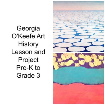 Pre-K to 3rd Art Lesson Georgia O'Keefe Sky Above Clouds Art History and Lesson