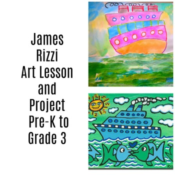 Pre-K to 3rd Art Lesson James Rizzi Boats Contemporary Art History and Lesson