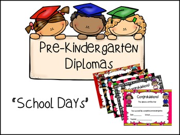 Pre-Kindergarten Diplomas- School Days