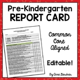 Pre-Kindergarten Report Card: Aligned with Common Core {Fully Editable}