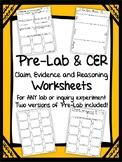 Pre-Lab & Claim-Evidence-Reasoning (CER) Worksheets -- For