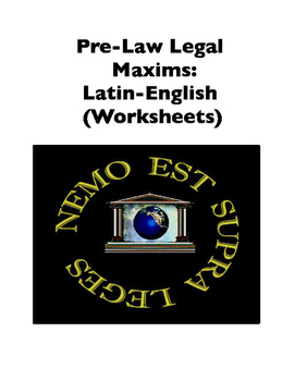 Pre-Law Legal Maxims: Latin-English (Worksheets)