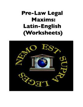 Pre-Law Legal Maxims: Latin-English (Worksheets)