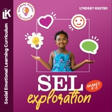 Social Emotional Learning (SEL) Curriculum   K-2
