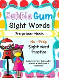 Pre-Primer Bubble Gum Sight Words