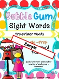 Pre-Primer Bubble Gum Sight Words *FREEBIE*