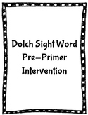Pre-Primer Dolch Sight Words Intervention