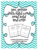 Pre-Primer Dolch Sight Words Read, Build, and Write