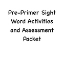 Pre-Primer Sight Word Activity and Assessment Pack