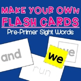Pre-Primer Sight Word Flash Cards:  Make Your Own