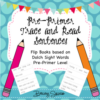 Pre-Primer Sight Word Fluency Sentences and Tracing Flip Books