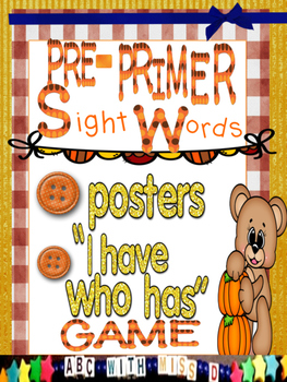 Pre-Primer Sight Word I Have Who Has Game and Classroom Posters