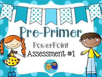 Pre-Primer Sight Word PowerPoint Assessments
