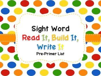 Pre- Primer Sight Word Read It, Build It, Write It