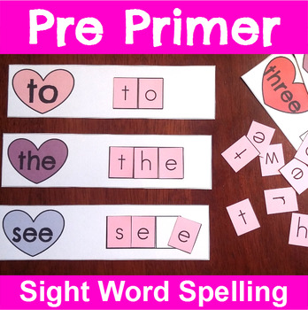 Pre Primer Sight Word Spelling Cards for Valentine's Day