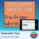 Sight Words Game Pre-Primer Spelling Code Boom Cards Deck