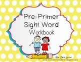 Pre-Primer Sight Word Student Workbook