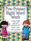 Pre-Primer Sight Word Work - Kindergarten Worksheets