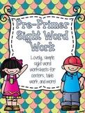 Pre-Primer Sight Word Work - Kindergarten Worksheets