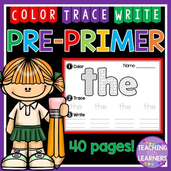 Pre-Primer Sight Words: Color, Trace, Write