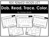 Pre Primer Sight Words: Dob. Read. Trace. Color.