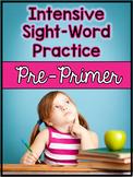Dolch Pre-Primer Sight Words: Intensive Practice Worksheets