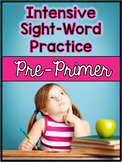 Dolch Pre-Primer Sight Words: Intensive Practice Worksheets