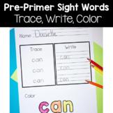 Pre Primer Sight Words: Trace, Write, Color!