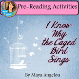I Know Why the Caged Bird Sings: Pre-Reading Activities
