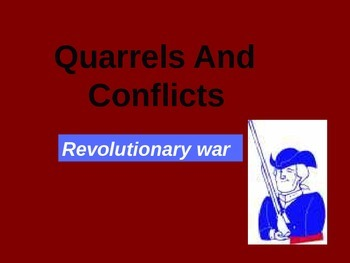 Pre Revolutionary war-Quarrels and Conflicts