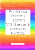 Pre-Service Primary Teacher AITSL Standards (Graduate) Portfolio- Printable