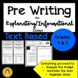 Pre Writing - Explanatory/Informational Essays- Text Based - Activities/Journal