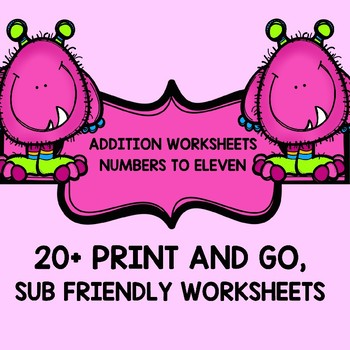 Pre-k - 1st grade EASY ADDITION WORKSHEETS 0-11 25 worksheets Common Core