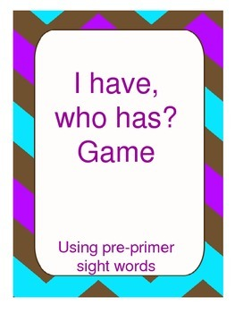 Pre-primer I have, who has? game