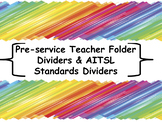 Pre-service Teacher Folder Dividers & AITSL Standards Dividers - RAINBOW