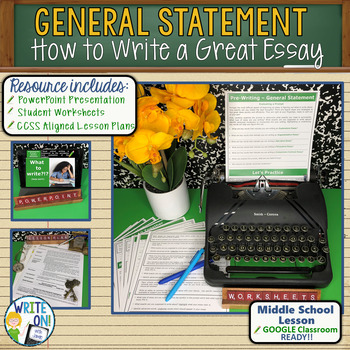 GENERAL STATEMENT & DETAIL STATEMENTS - Introduction to Writing - Middle  School