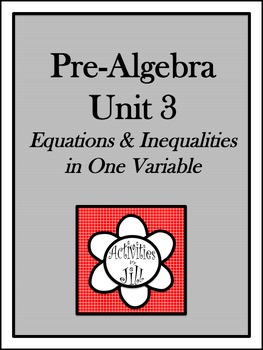 Pre-Algebra Curriculum - Unit 3: Equations and Inequalities in One Variable