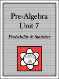 Pre-Algebra Curriculum - Unit 7: Probability and Statistics