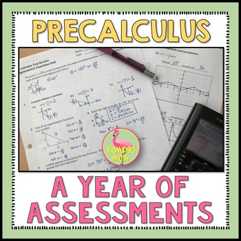 PreCalculus: A Year of Tests and Quizzes Bundle