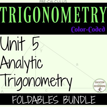PreCalculus Analytic Trigonometry Notes Only Curriculum Bundle Unit 5