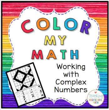 PreCalculus Color My Math Complex Numbers