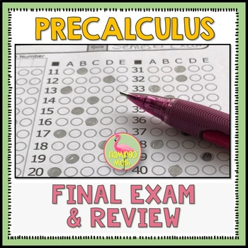 PreCalculus: Final Exams and Review by Jean Adams | TpT