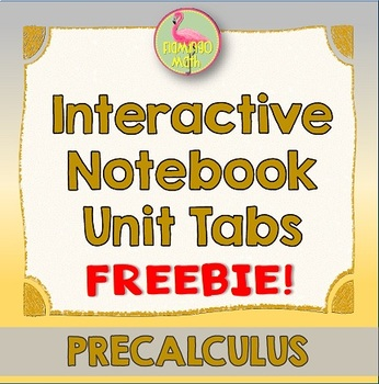 PreCalculus: Interactive Student Notebook Unit Tabs
