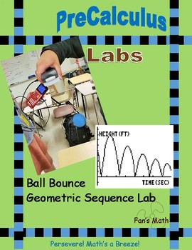 PreCalculus Lab: Ball Bounce Geometric Sequence Lab