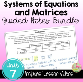 Systems and Matrices Guided Notes (PreCalculus - Unit 7)