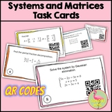 Systems and Matrices Task Cards QR Codes (PreCalculus - Unit 7)