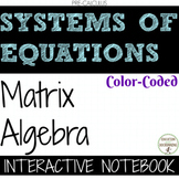 Systems of Equations Matrix Algebra UPDATED PreCalculus