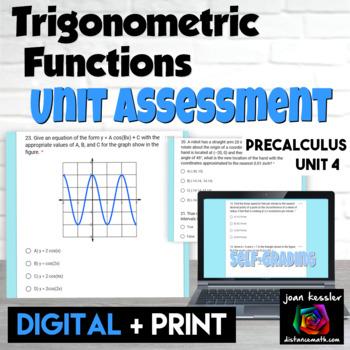 PreCalculus Trig Unit 4 Trigonometric Functions Self Grading Unit Assessment