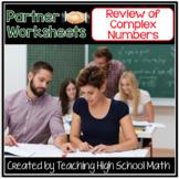 PreCalculus Working with Complex Numbers Partner Work